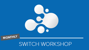 Monthly Switch workshop for maintenance customers