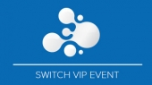 Switch VIP event